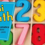 MiniMath: Corso di Matematica per bambini dai 3 ai 6 anni